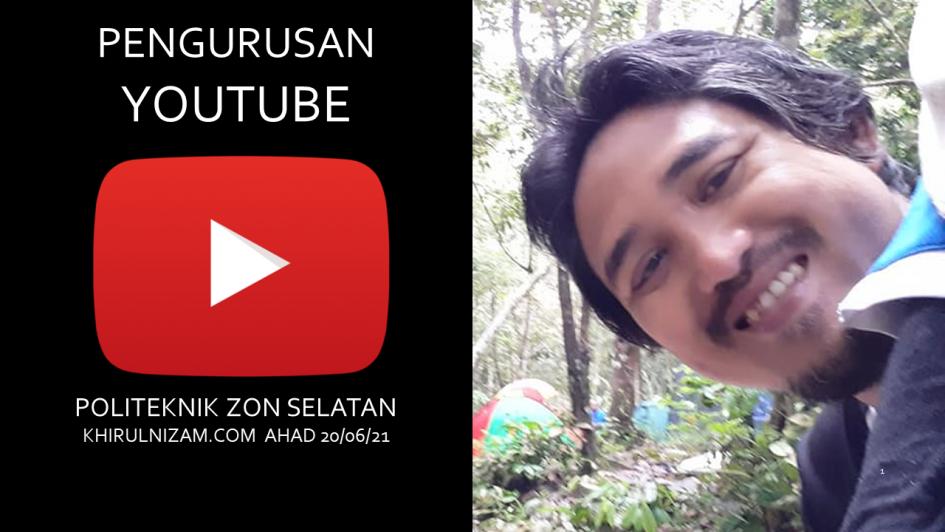 Kursus Pengurusan Youtube Politeknik Zon Selatan